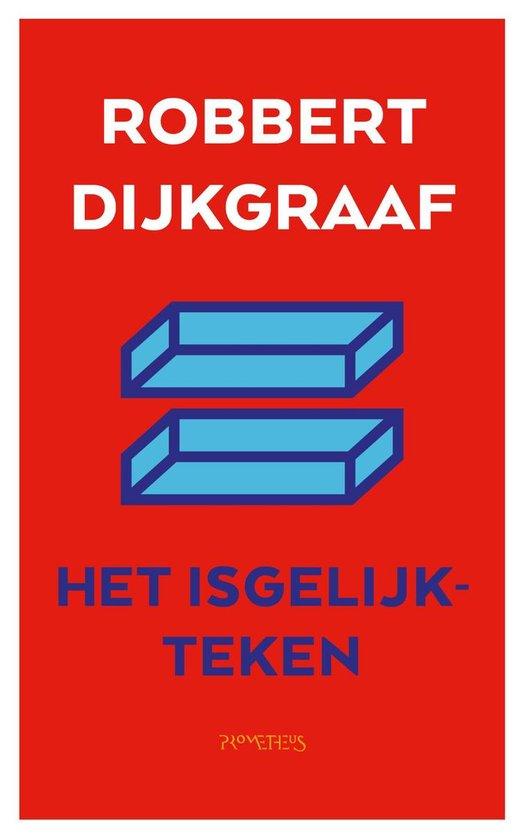 Boek cover Het isgelijkteken van Robbert Dijkgraaf (Onbekend)