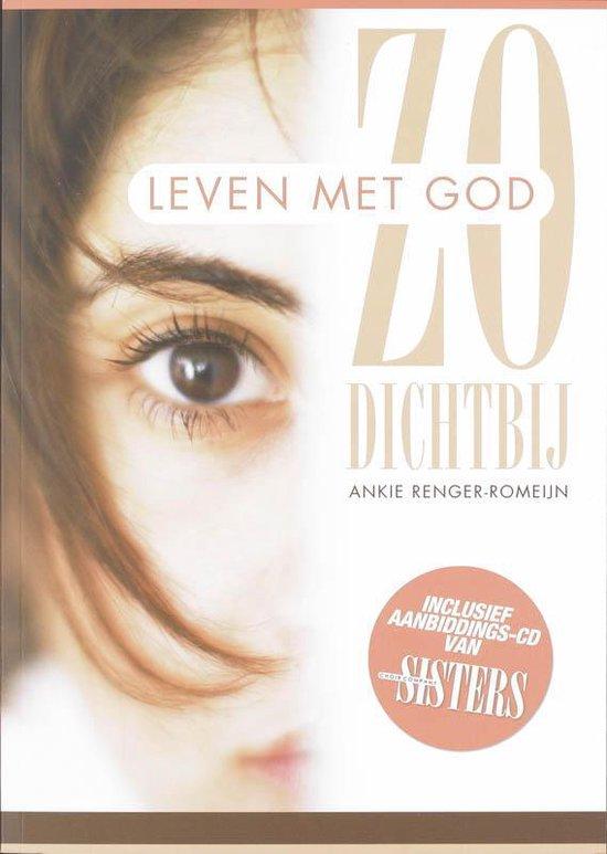 Zo Dichtbij - Ankie Renger-Romeijn |