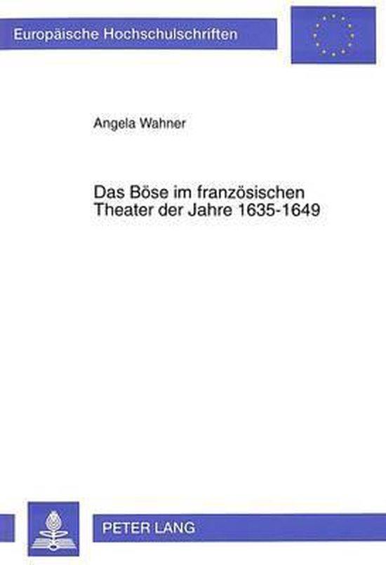 Das Boese Im Franzoesischen Theater Der Jahre 1635-1649