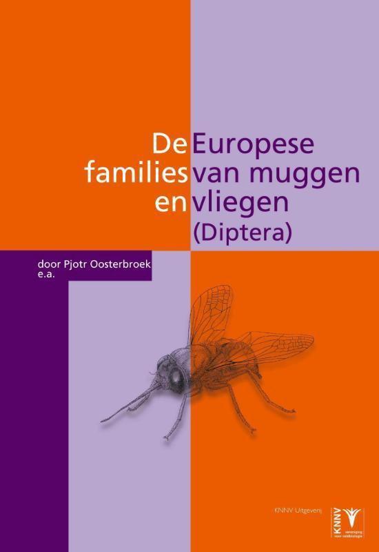 De Europese Families Van Muggen En Vliegen (Diptera) - Pjotr Oosterbroek  