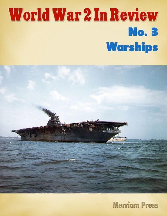 World War 2 in Review No. 3 Warships