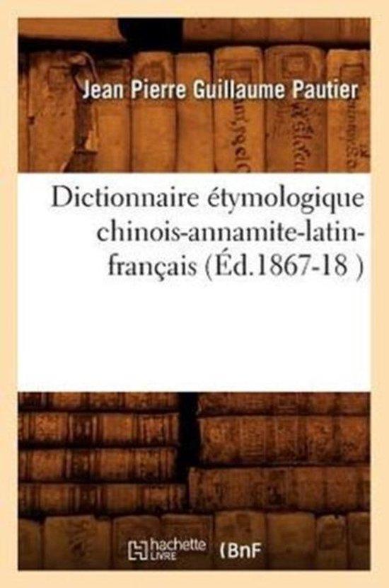 Dictionnaire etymologique chinois-annamite-latin-francais (Ed.1867-18 )
