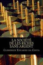La Societe de Les Riches Sans Argent
