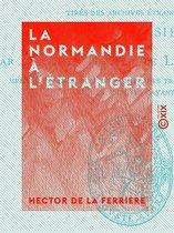 La Normandie à l'étranger