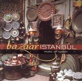 Bazaar Istanbul - Music Of Turkey