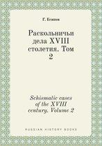 Schismatic Cases of the XVIII Century. Volume 2