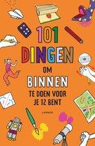 101 dingen  -   101 dingen om binnen te doen voor je 12 bent