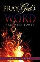 Pray God's Word Pray with Power