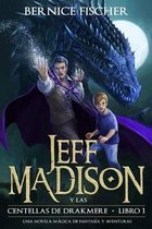 Jeff Madison Y Las Centellas de Drakmere