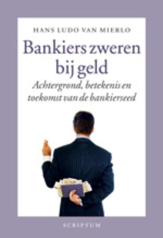 Bankiers Zweren Bij Geld - Hans Ludo Van Mierlo |