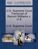 U.S. Supreme Court Transcript of Record Williams V. U S