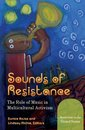 Sounds of Resistance: The Role of Music in Multicultural Activism [2 volumes]