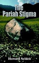 The Pariah Stigma