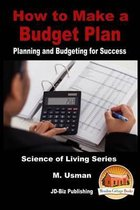 How to Make a Budget Plan - Planning and Budgeting for Success