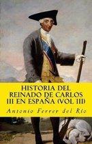 Historia del Reinado de Carlos III En Espana (Vol III)