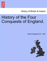 History of the Four Conquests of England.
