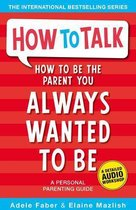 Omslag How to Be the Parent You Always Wanted to Be