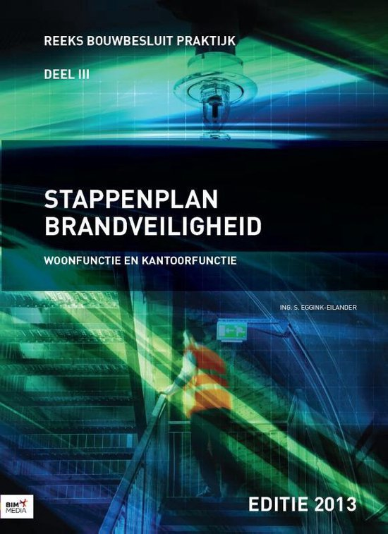 Reeks bouwbesluit praktijk 3 - Stappenplan brandveiligheid - S. Eggink-Eilander |