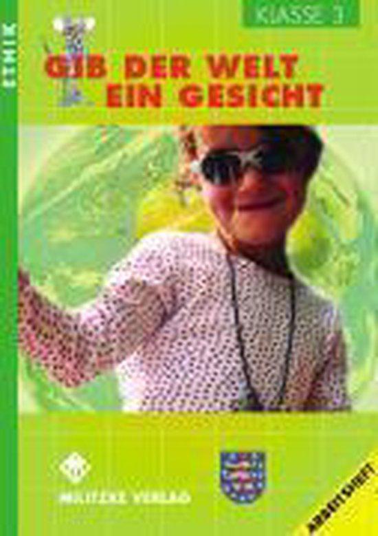 Ethik. Klasse 3. Arbeitsheft. Gib der Welt ein Gesicht. Thüringen
