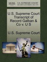 U.S. Supreme Court Transcript of Record Galban & Co V. U S