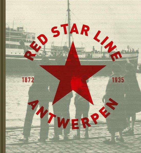 Red star line Antwerpen 1873-1934 - Clement Caremans | Fthsonline.com