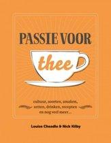 Passie voor thee. Cultuur, soorten, smaken, zetten, drinken, recepten en nog veel meer