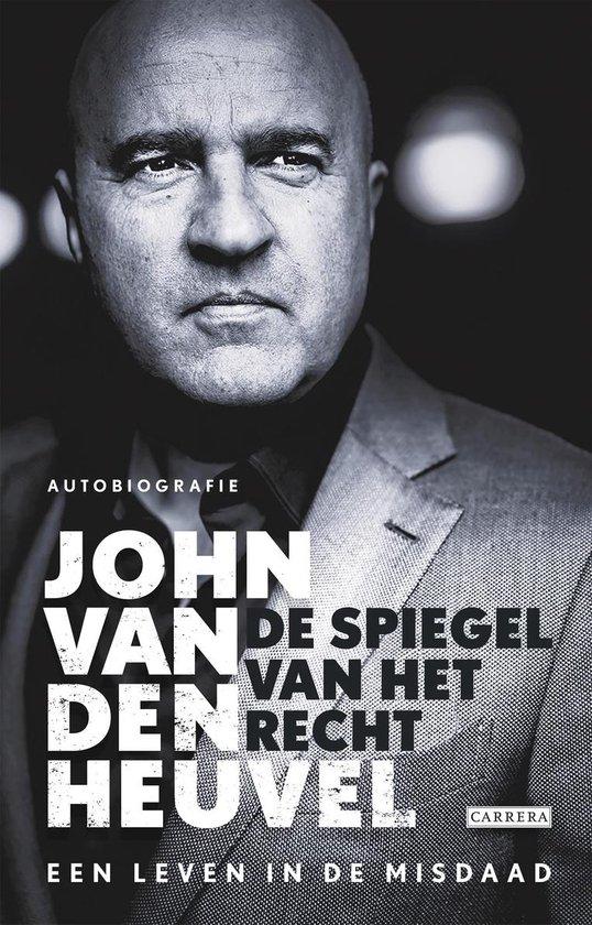 Boek cover De spiegel van het recht. Een leven in misdaad. Autobiografie van John van den Heuvel (Paperback)