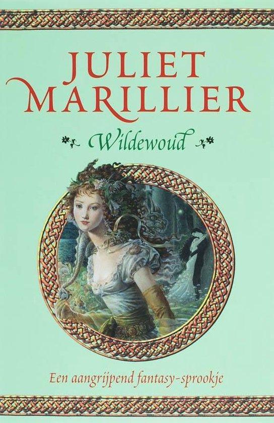 Wildewoud - Juliet Marillier   Fthsonline.com