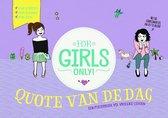 For Girls Only! - Quote van de dag