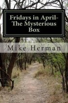 Fridays in April - The Mysterious Box