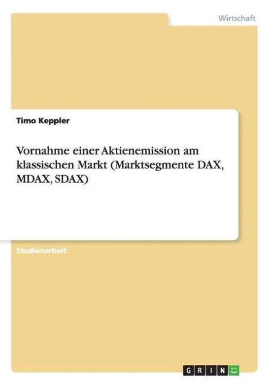 Vornahme Einer Aktienemission Am Klassischen Markt (Marktsegmente Dax, Mdax, Sdax)