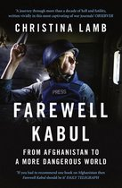 Boek cover Farewell Kabul: From Afghanistan To A More Dangerous World van Christina Lamb