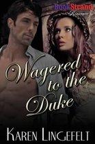 Wagered to the Duke (Bookstrand Publishing Romance)