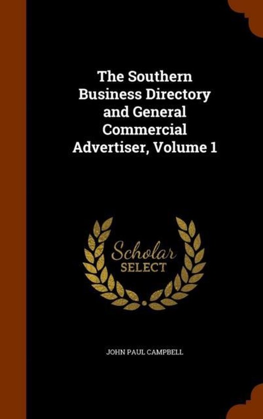 The Southern Business Directory and General Commercial Advertiser, Volume 1