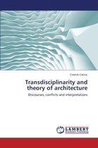 Transdisciplinarity and Theory of Architecture