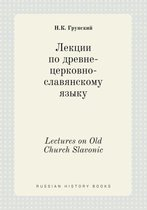 Lectures on Old Church Slavonic