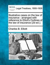 Illustrative Cases on the Law of Insurance