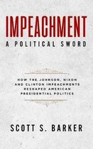 Impeachment-A Political Sword