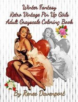 Winter Fantasy Retro Vintage Pin Up Girls Adult Grayscale Coloring Book