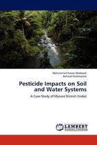 Pesticide Impacts on Soil and Water Systems