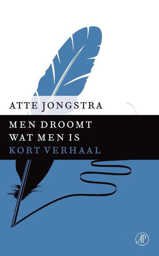 Men droomt wat men is - Atte Jongstra |