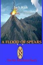 A Flood of Spears