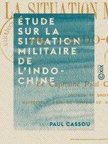 Étude sur la situation militaire de l'Indo-Chine