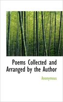Poems Collected and Arranged by the Author