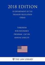 Terrorism Risk Insurance Program - Cap on Annual Liability (Us Department of the Treasury Regulation) (Treas) (2018 Edition)