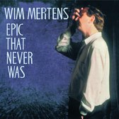 Mertens Wim - Epic That Never Was