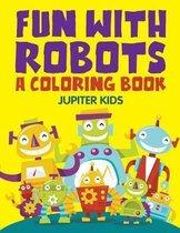 Fun with Robots (A Coloring Book)