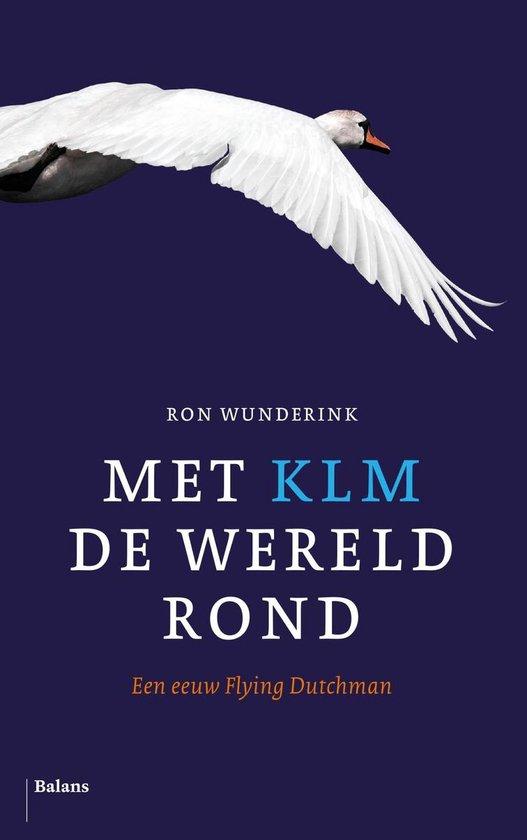 Met KLM de wereld rond - Ron Wunderink |