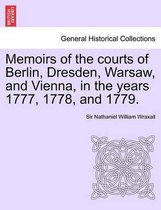 Memoirs of the Courts of Berlin, Dresden, Warsaw, and Vienna, in the Years 1777, 1778, and 1779. Vol. II, the Second Edition