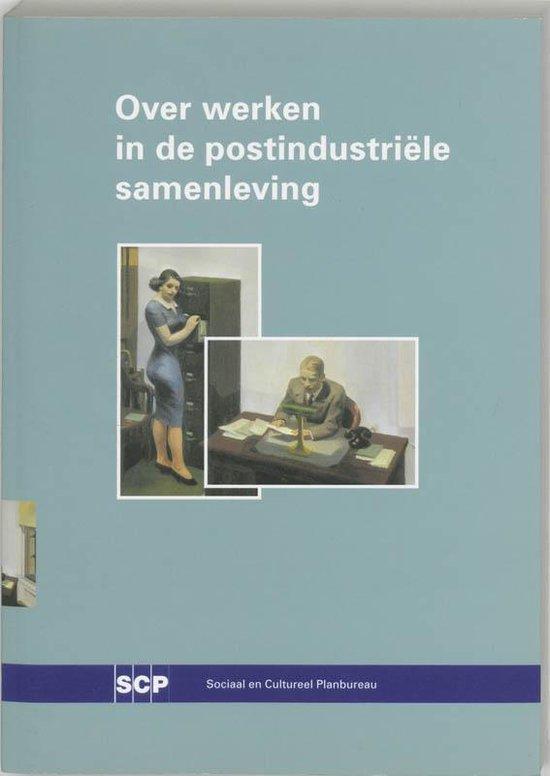 Over Werken In De Postindustriele Samenleving - Paul de Becker |